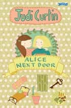 Alice Next Door eBook by Judi Curtin, Woody Fox