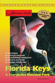 Florida Keys & Everglades Travel Adventures ebook by Morris, Bruce