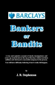 Barclays, Bankers or Bandits ebook by John Stephenson