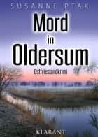 Mord in Oldersum. Ostfrieslandkrimi ebook by