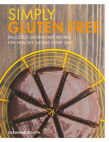 Simply Gluten Free - Delicious gluten-free recipes for healthy eating every day ebook by Susanna Booth