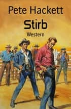 Stirb - Western ebook by Pete Hackett