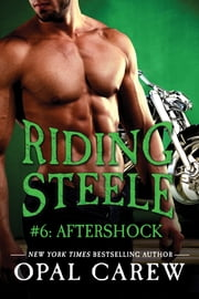Riding Steele #6: Aftershock ebook by Opal Carew