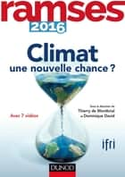 Ramses 2016 - Climat : une nouvelle chance ? ebook by Dominique DAVID, Thierry de Montbrial, I.F.R.I.