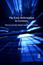 The Early Reformation in Germany ebook by Tom Scott