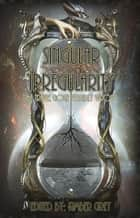 Singular Irregularity - Time Travel Gone Terribly Wrong ebook by Kimber Grey