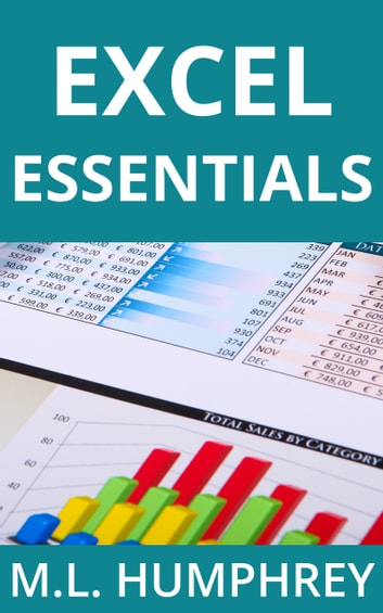 Excel Essentials ebook by M.L. Humphrey