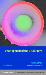 Development of the Ocular Lens ebook by Frank J. Lovicu,Michael L. Robinson