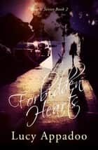 Forbidden Hearts - Hearts Series - Book Two, #2 ebook by Lucy Appadoo