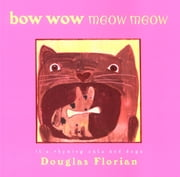bow wow meow meow - it's rhyming cats and dogs ebook by Douglas Florian