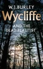 Wycliffe and the Dead Flautist ebook by W.J. Burley