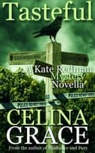Tasteful (A Kate Redman Mystery Novella) - The Kate Redman Mysteries ebook by Celina Grace
