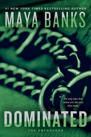 Dominated - The Enforcers ebook by Maya Banks