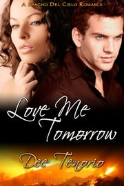 Love Me Tomorrow ebook by Dee Tenorio