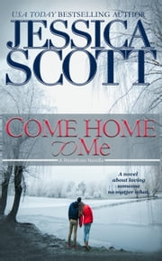 Come Home To Me - A Homefront Novella ekitaplar by Jessica Scott