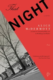 That Night - A Novel ebook by Alice McDermott