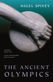 The Ancient Olympics ebook by Nigel Spivey