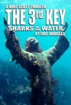 The 3rd Key: Sharks in the Water ebook by Eric Douglas