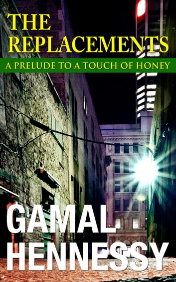 The Replacements - The Crime and Passion Series ebook by Gamal Hennessy