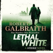 Lethal White - Cormoran Strike Book 4 audiobook by Robert Galbraith