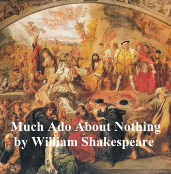 Much Ado About Nothing, with line numbers ebook by William Shakespeare