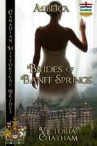 Brides of Banff Springs ebook door Victoria Chatham