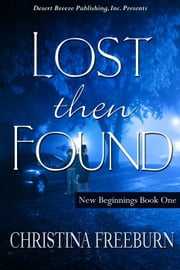 Lost Then Found - New Beginnings, #1 ebook by Christina Freeburn