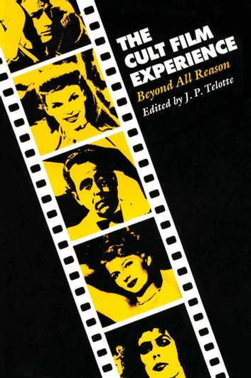 The Cult Film Experience - Beyond All Reason ebook by