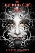The Lightning God's Wife ebook by