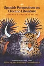 Spanish Perspectives on Chicano Literature - Literary and Cultural Essays ebook by Vanessa Fonseca, Jesús Rosales