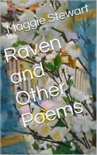 Raven and Other Poems ebook by Maggie Stewart