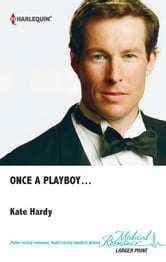 Once a Playboy... ebook by Kate Hardy