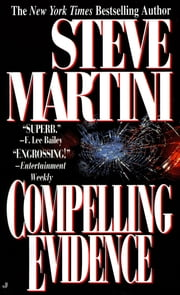 Compelling Evidence ebook by Steve Martini