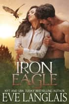 Iron Eagle ebook by Eve Langlais