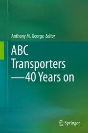 ABC Transporters - 40 Years on ebook by Anthony M. George