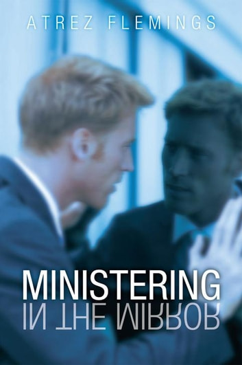 Ministering in the Mirror ebook by Atrez Flemings