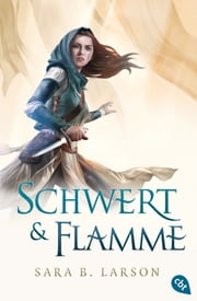 Schwert & Flamme ebook by Sara B. Larson