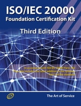 ISO/IEC 20000 Foundation Complete Certification Kit - Study Guide Book and Online Course - Third Edition ebook by Ivanka Menken