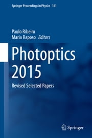 Photoptics 2015 - Revised Selected Papers ebook by Paulo Ribeiro,Maria Raposo