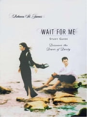 Wait For Me Study Guide - Discover the Power of Purity ebook by Rebecca St. James
