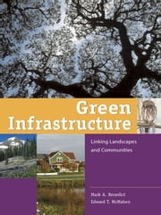 Green Infrastructure - Linking Landscapes and Communities ebook by Edward T. McMahon,Mark A. Benedict,Mark A. The Conservation Fund,Lydia Bergen