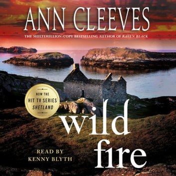 Wild Fire - A Shetland Island Mystery audiobook by Ann Cleeves