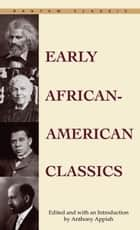 Early African-American Classics ebook by Anthony Appiah
