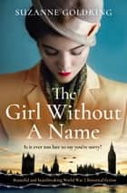 The Girl Without a Name - Beautiful and heartbreaking World War 2 historical fiction ebook by Suzanne Goldring