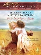 In a Mother's Arms ebook by Jillian Hart,Victoria Bylin