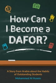 How Can I Become a DAFOR? ebook by Mohammed Al Husein