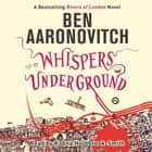 Whispers Under Ground - The Third Rivers of London novel audiobook by
