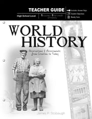 World History - Teacher Guide - Observations and Assessments from Creation to Today ebook by James P. Stobaugh