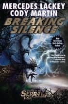 Breaking Silence ebook by Mercedes Lackey, Cody Martin
