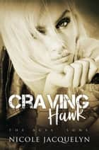 Craving Hawk - The Aces' Sons, #3 ebook by Nicole Jacquelyn
